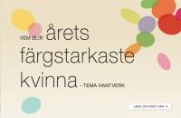 Tack alla ni som röstat på mig och Kurbits i Gudrun Sjödéns tävling årets färgstarkaste kvinna!