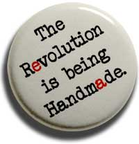 The revolution is beeing handmade.