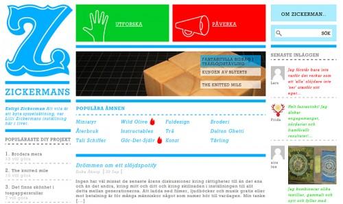 Sajten Zickermans värld är uppe nu. Med görandet i fokus, inspireras och tyck till! (www.zickermans.se)