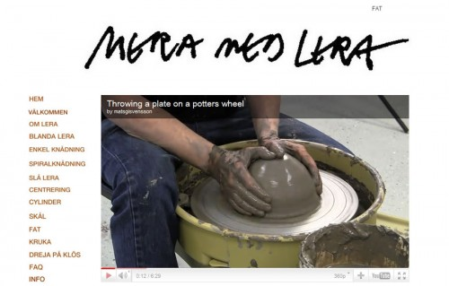 På sajten Med mera lera finns ett gäng instruktionsfilmer om hur du drejar. (www.meramedlera.se)