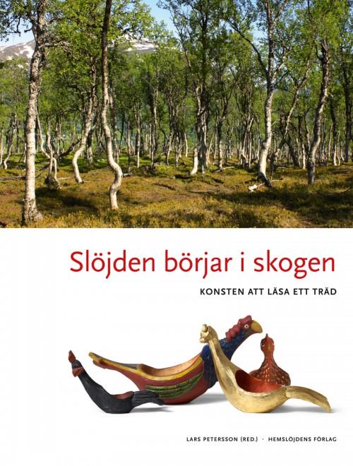 Boken Slöjden börjar i skogen från Hemslöjdens förlag - den kan bli din! Kurbits lottar ut ett exemplar.