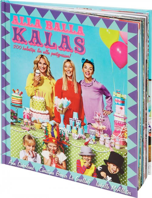 Omslag till Alla balla kalas - 200 kalastips för alla partyprissar!