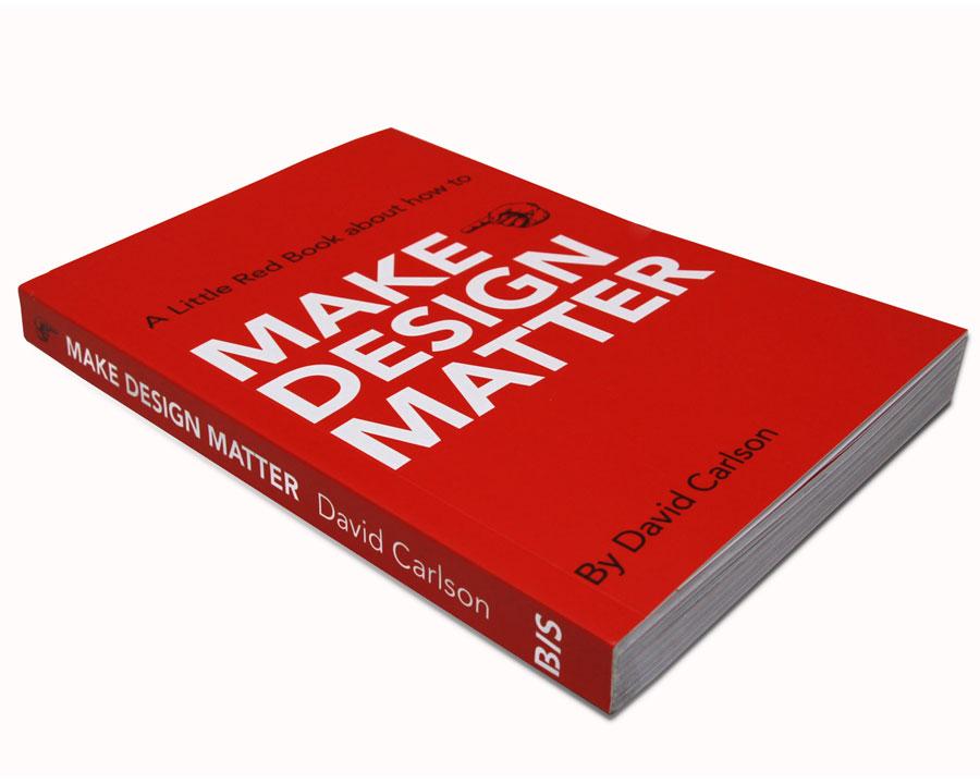 Make design matter av David Carlson. (Foto David Carlson)