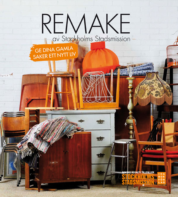 Boken Remake med tips på hur du gör om saker själv därhemma. Från Stockholms stadsmission. (Foto Ica Bokförlag)