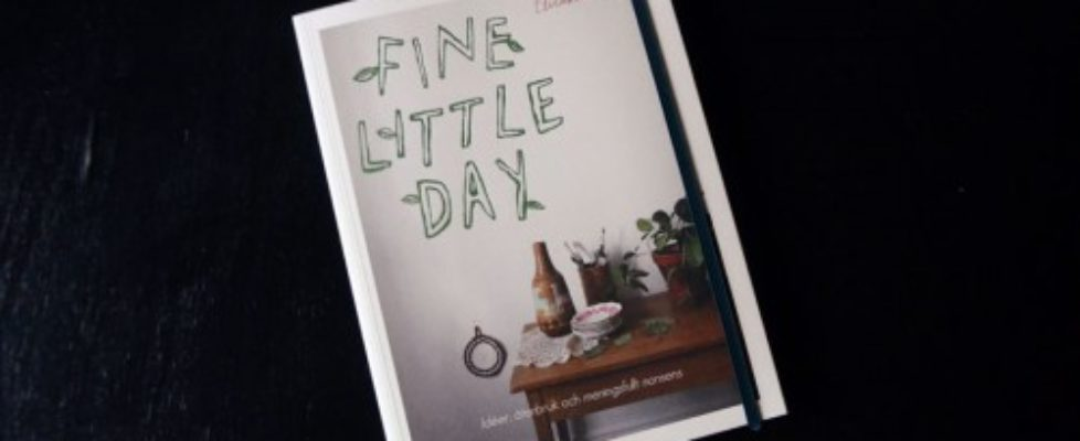 Fine Little Days alla dagar