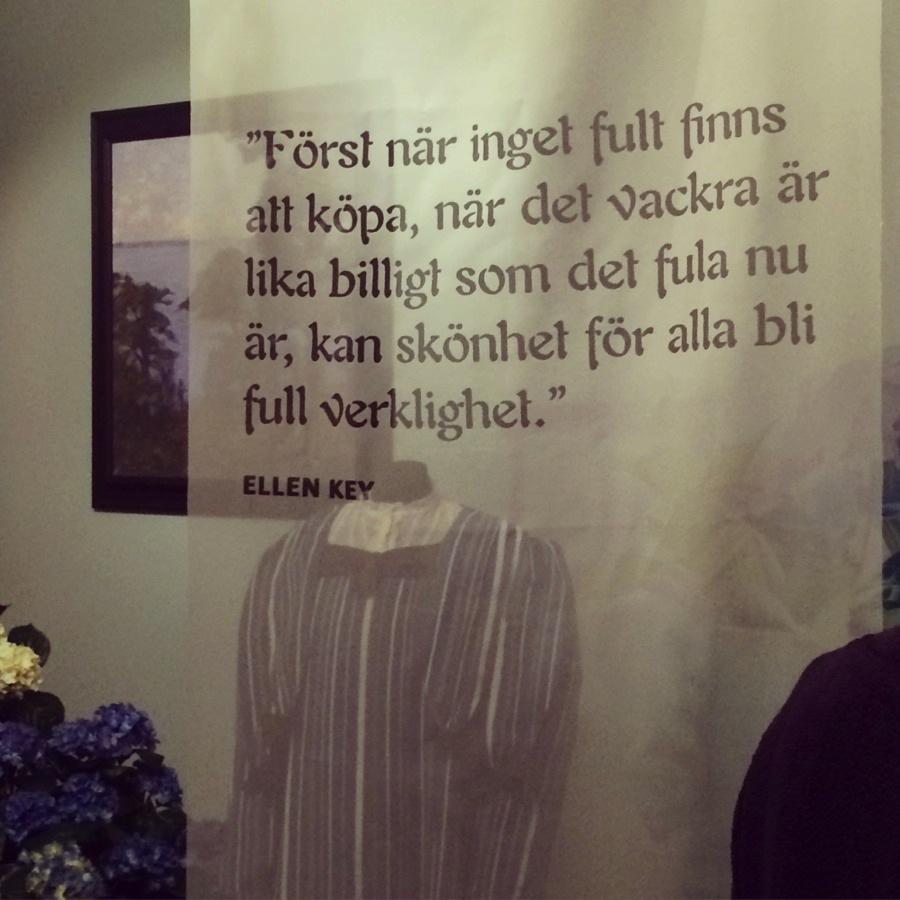 Ellen Key säger det som det är...i den nyligen öppnade utställningen Skönhet för alla i nytt ljus, på Hallwylska museet i Stockholm. (Foto Kurbits)