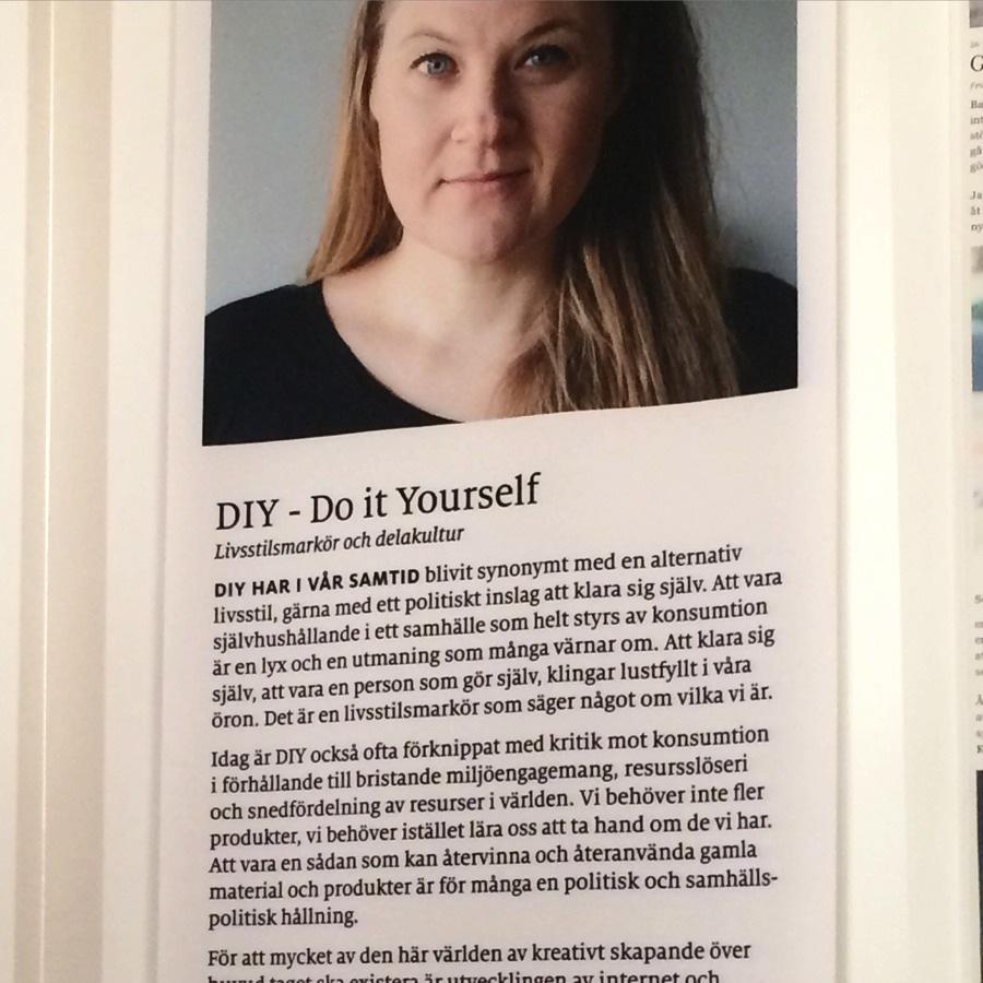 Ett utdrag ur kapitlet om DIY finns med, ur min bok Gerillaslöjd, garngraffiti, DIY och den handgjorda revolutionen. (Foto Kurbits)