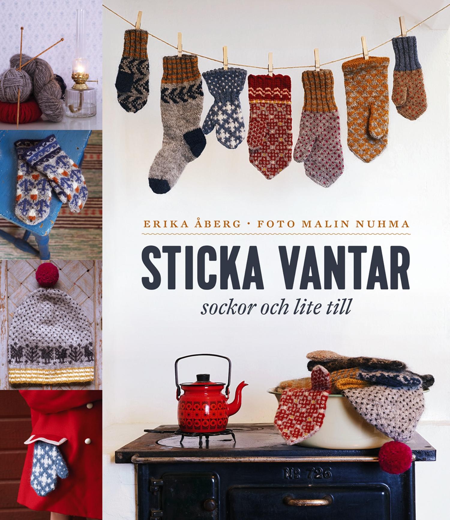Boken Sticka vantar, sockor och lite till av Erika Åberg. (Foto Malin Nuhma)