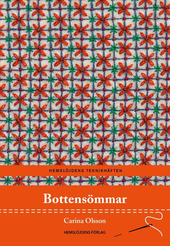 Teknikhäftet Bottensömmar av Carina Olsson, från Hemslöjdens förlag, ett julklappstips för tomten helt klart!